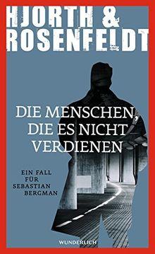 Die Menschen, die es nicht verdienen: Ein Fall für Sebastian Bergman