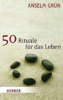 50 Rituale für das Leben