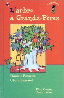 L'Arbre a Grand-Pere (Les Trois Loups) de Danièle Fossette