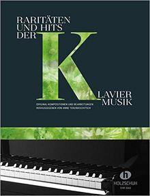 Raritäten und Hits der Klaviermusik: Original-Kompositionen und Bearbeitungen herausgegeben von Anne Terzibaschitsch