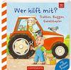 Wer hilft mit?: Traktor, Bagger, Gabelstapler