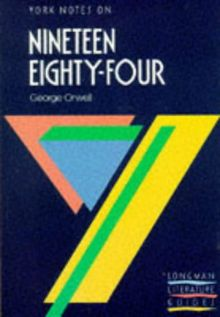 "York Notes on George Orwell's ""Nineteen Eighty Four"" (Longman Literature Guides)"