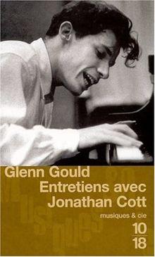 Glenn Gould. Entretiens avec Johathan Cott (Musiques & Cie)