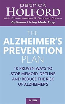 The Alzheimer's Prevention Plan: 10 Proven Ways to Stop Memory Decline and Reduce the Risk of Alzheimer's