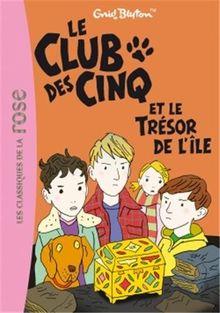 Le Club des Cinq, Tome 1 : Le Club des Cinq et le trésor de l'île
