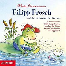 Filipp Frosch Und Das Geheimnis Des Wassers.