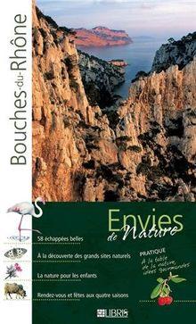 Les Bouches-du-Rhône : au plus fort de la nature