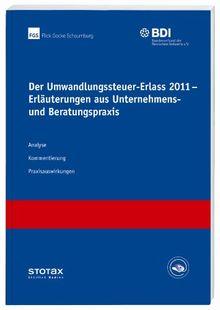 Der Umwandlungssteuer-Erlass 2011 - Erläuterungen aus Unternehmens- und Beratungspraxis