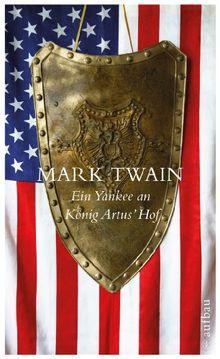Ein Yankee an König Artus Hof: Roman (Schöne Klassiker)