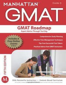 The GMAT Roadmap: Expert Advice Through Test Day (Manhattan GMAT Strategy Guides)