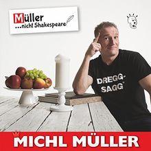 Müller...Nicht Shakespeare!