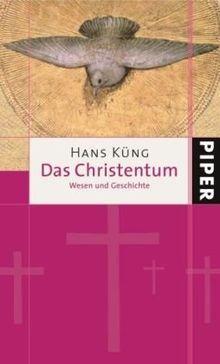Das Christentum: Wesen und Geschichte