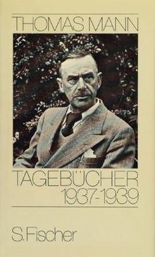 Thomas Mann, Tagebücher: Tagebücher 1937-1939