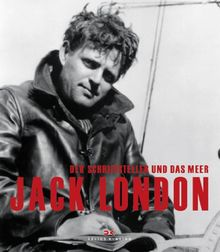 Jack London: Der Schriftsteller und das Meer