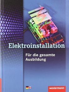 Fachwissen Elektroinstallation: Elektroinstallation für die gesamte Ausbildung: Schülerbuch, 3. Auflage, 2009