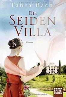 Die Seidenvilla: Roman (Seidenvilla-Saga, Band 1)