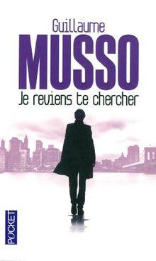 Details Sur Je Reviens Te Chercher De Guillaume Musso Livre Etat Acceptable