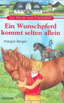 Die Pferde vom Friesenhof. Ein Wunschpferd kommt selten allein