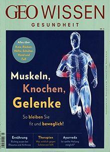 GEO Wissen Gesundheit / GEO Wissen Gesundheit 05/2017 - Muskeln, Knochen, Gelenke