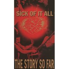 Sick of it all - The Story so Far [VHS]