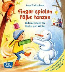 Finger spielen, Füße tanzen: Mitmachideen für Herbst und Winter (Band 1)