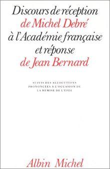Discours de Reception de Michel Debre A L'Academie Francaise Et Reponse de Jean Bernard (Critiques, Analyses, Biographies Et Histoire Litteraire)