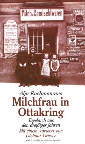 milchfrau in ottakring tagebuch aus den drei iger jahren von alja rachmanowa. Black Bedroom Furniture Sets. Home Design Ideas