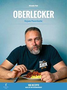 Oberlecker: Vegane Powerküche