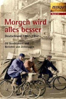 Morgen wird alles besser: Deutschland 1947-1952