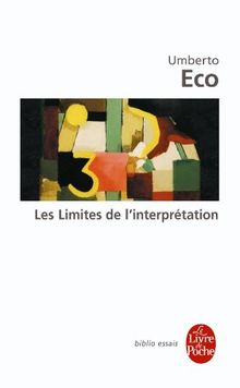 Les limites de l'interprétation (Le Livre de Poche)