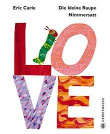 Die kleine Raupe Nimmersatt - LOVE