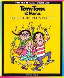 Tom Tom ET Nana: Toujours Plus Fort!