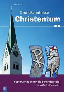 Grundkenntnisse Christentum: Kopiervorlagen für die Sekundarstufe I - zweifach differenziert
