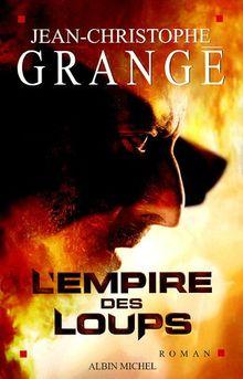 Empire Des Loups (L') (Romans, Nouvelles, Recits (Domaine Francais))