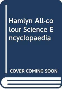 Hamlyn All-colour Science Encyclopaedia