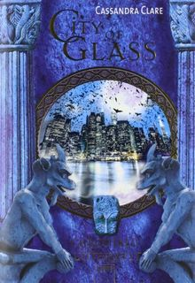 City of Glass. Die Chroniken der Unterwelt 3