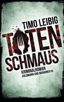 Totenschmaus: Krimi (Goldmann und Brandner)