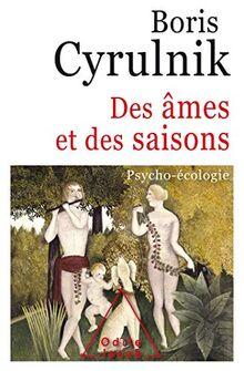 Des âmes et des saisons: Psycho-écologie