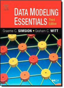 Data Modeling Essentials (Morgan Kaufmann Series in Data Management Systems)