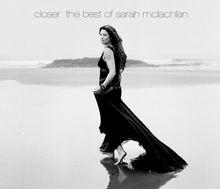 Sarah McLachlan - Closer - The Best of Sarah McLachlan