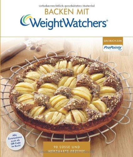 Backen Mit Weight Watchers 90 Susse Und Herzhafte Rezepte Von Weight