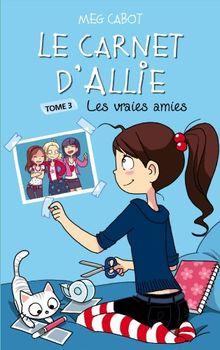 Le carnet d'Allie, Tome 3 : Les vraies amies