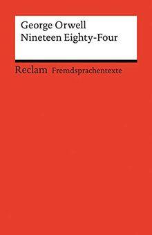 Nineteen Eighty-Four: Englischer Text mit deutschen Worterklärungen. B2–C1 (GER) (Reclams Universal-Bibliothek)