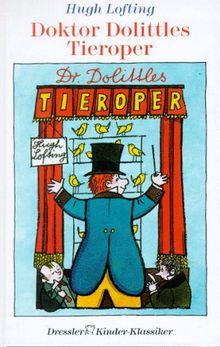 Doktor Dolittles Tieroper. ( Ab 8 J.)