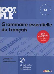 100% FLE - Grammaire essentielle du français: A1 - Übungsgrammatik mit MP3-CD