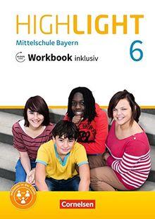 Highlight - Mittelschule Bayern: 6. Jahrgangsstufe - Workbook inklusiv mit Audios online
