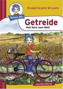 Benny Blu Getreide - Vom Korn zum Mehl