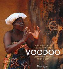 Voodoo: Leben mit Göttern und Heilern in Benin