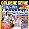Goldene Serie. Die große Einladungs- Druckerei. CD- ROM für Windows 95/98. 2000 hochwertige Einladungen für Ihre Party
