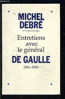 Entretiens avec le Général de Gaulle (1961-1969)
